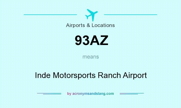 What does 93AZ mean? It stands for Inde Motorsports Ranch Airport