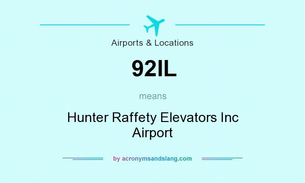 What does 92IL mean? It stands for Hunter Raffety Elevators Inc Airport