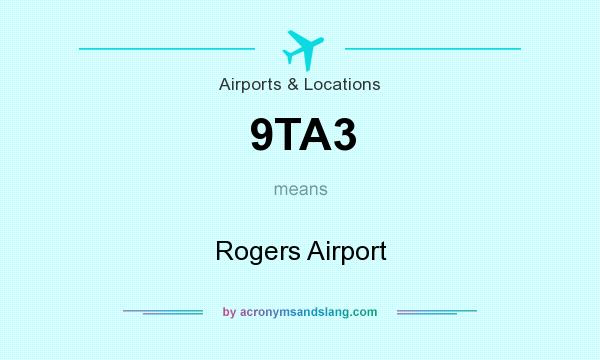 What does 9TA3 mean? It stands for Rogers Airport