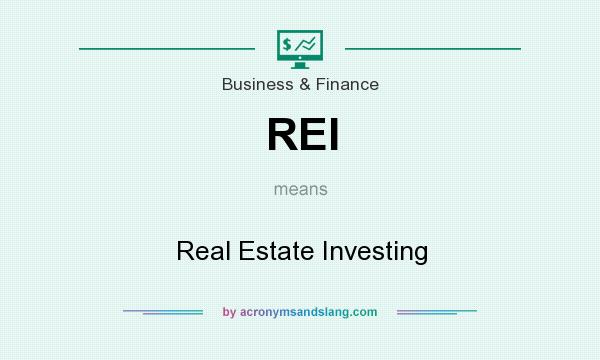 What does REI mean? It stands for Real Estate Investing