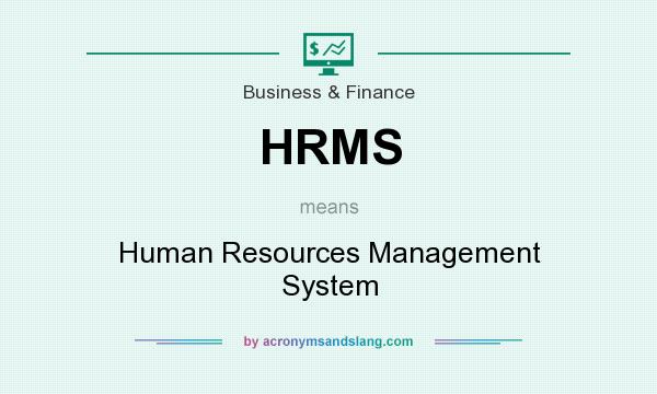 What does HRMS mean? It stands for Human Resources Management System