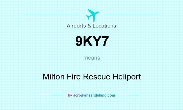 What does 9KY7 mean? It stands for Milton Fire Rescue Heliport
