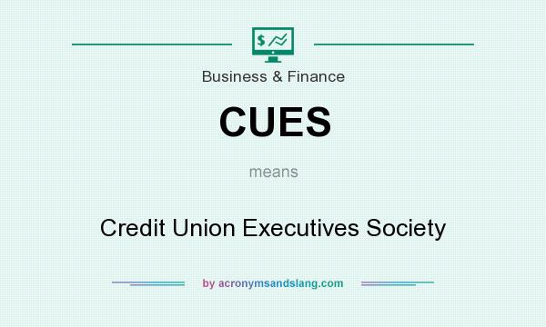What does CUES mean? It stands for Credit Union Executives Society