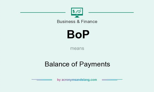 What does BoP mean? It stands for Balance of Payments