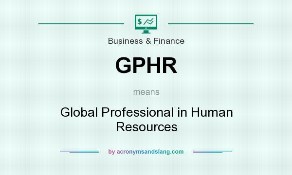 What does GPHR mean? It stands for Global Professional in Human Resources