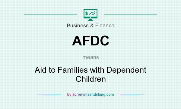 What does AFDC mean? It stands for Aid to Families with Dependent Children