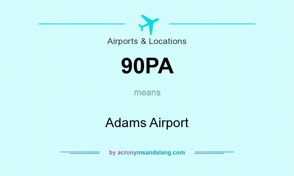 What does 90PA mean? It stands for Adams Airport