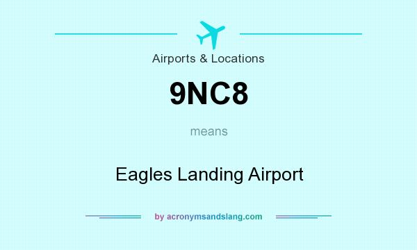 What does 9NC8 mean? It stands for Eagles Landing Airport