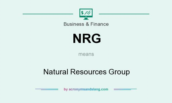 What does NRG mean? It stands for Natural Resources Group