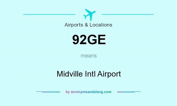 What does 92GE mean? It stands for Midville Intl Airport