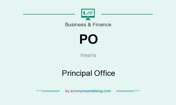 What does PO mean? It stands for Principal Office