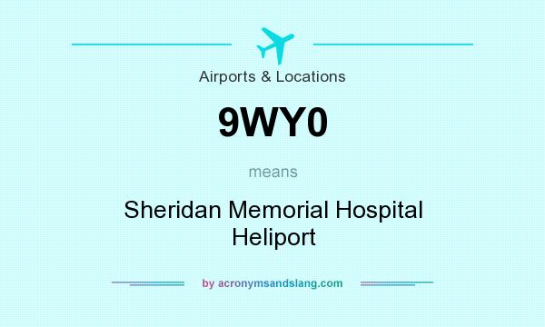 What does 9WY0 mean? It stands for Sheridan Memorial Hospital Heliport