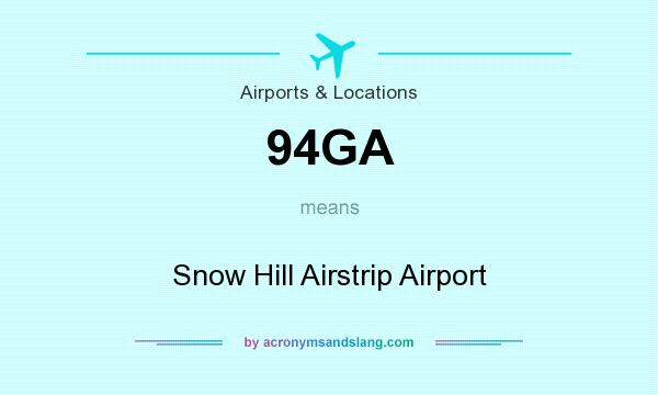 What does 94GA mean? It stands for Snow Hill Airstrip Airport
