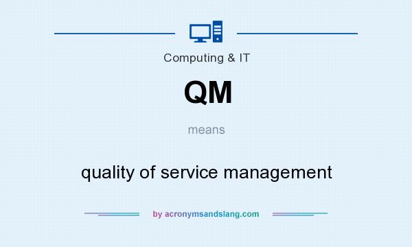 What does QM mean? It stands for quality of service management