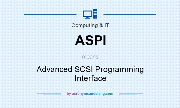What does ASPI mean? It stands for Advanced SCSI Programming Interface