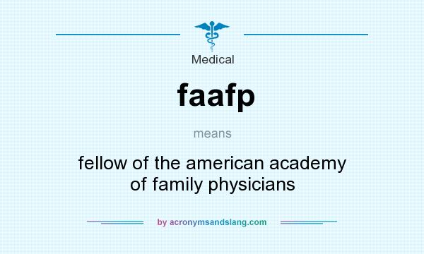 What does faafp mean? It stands for fellow of the american academy of family physicians