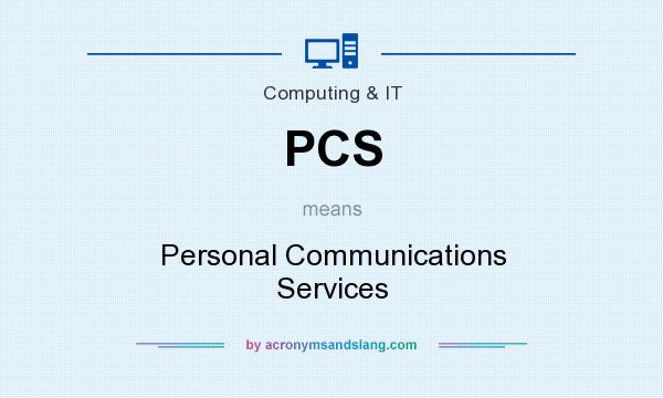What does PCS mean? It stands for Personal Communications Services