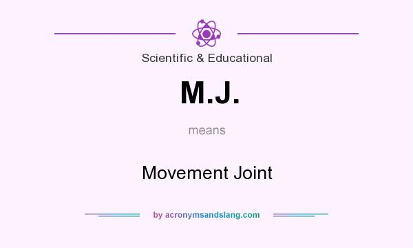 What does M.J. mean? It stands for Movement Joint