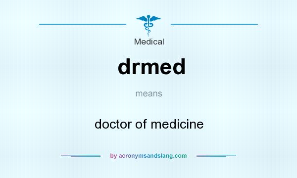 What does drmed mean? It stands for doctor of medicine