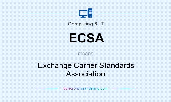 What does ECSA mean? It stands for Exchange Carrier Standards Association