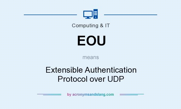 What does EOU mean? It stands for Extensible Authentication Protocol over UDP