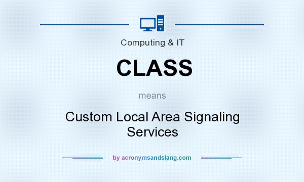 What does CLASS mean? It stands for Custom Local Area Signaling Services