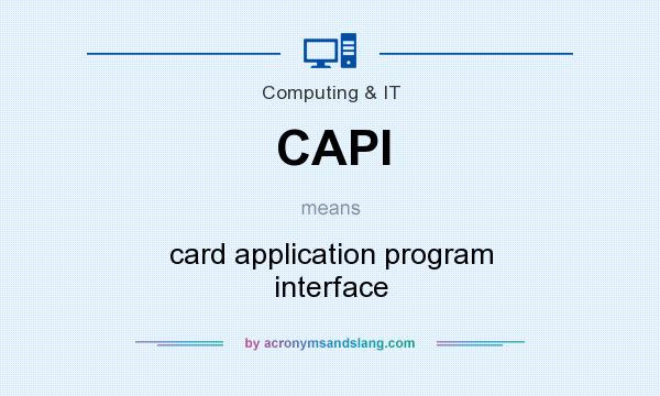 What does CAPI mean? It stands for card application program interface