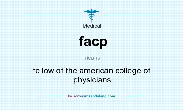 What does facp mean? It stands for fellow of the american college of physicians