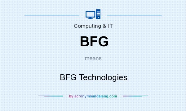 What does BFG mean? It stands for BFG Technologies