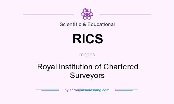 What does RICS mean? It stands for Royal Institution of Chartered Surveyors