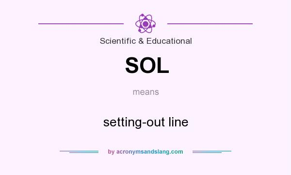 What does SOL mean? It stands for setting-out line