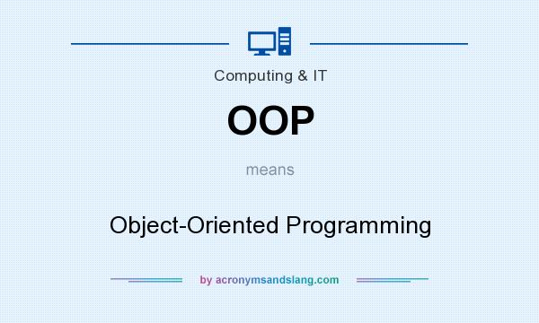 What does OOP mean? It stands for Object-Oriented Programming