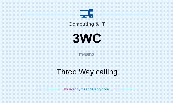 What does 3WC mean? It stands for Three Way calling
