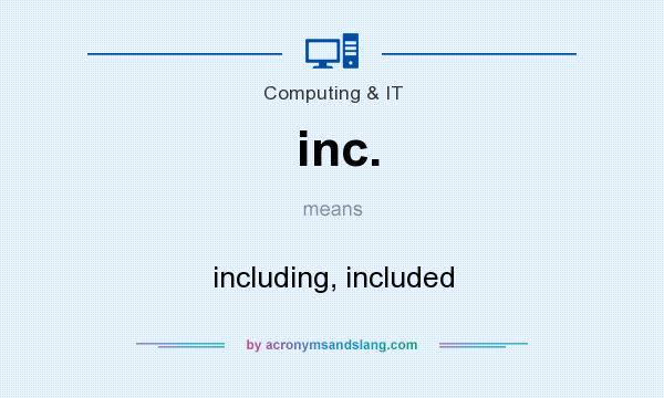 What does inc. mean? It stands for including, included