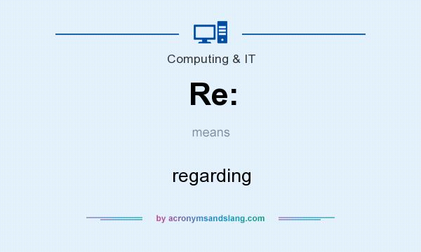 What does Re: mean? It stands for regarding