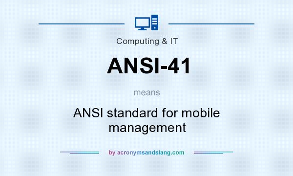 What does ANSI-41 mean? It stands for ANSI standard for mobile management