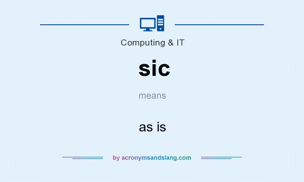What does sic mean? It stands for as is