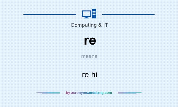 What does re mean? It stands for re hi