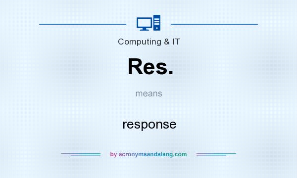 What does Res. mean? It stands for response