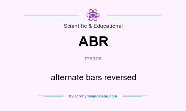 What does ABR mean? It stands for alternate bars reversed