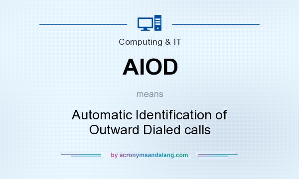 What does AIOD mean? It stands for Automatic Identification of Outward Dialed calls