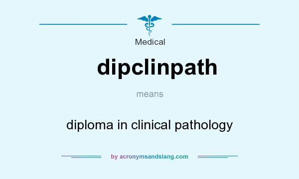 What does dipclinpath mean? It stands for diploma in clinical pathology