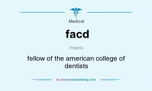 What does facd mean? It stands for fellow of the american college of dentists