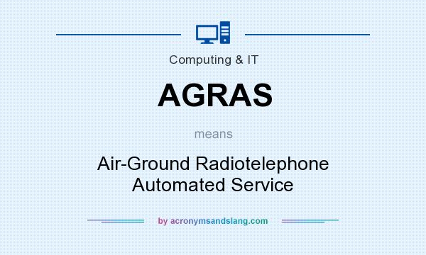 What does AGRAS mean? It stands for Air-Ground Radiotelephone Automated Service
