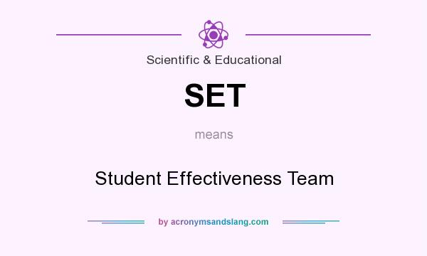 What does SET mean? It stands for Student Effectiveness Team