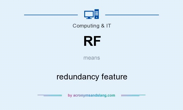 What does RF mean? It stands for redundancy feature