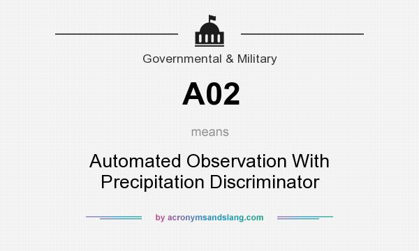 What does A02 mean? It stands for Automated Observation With Precipitation Discriminator