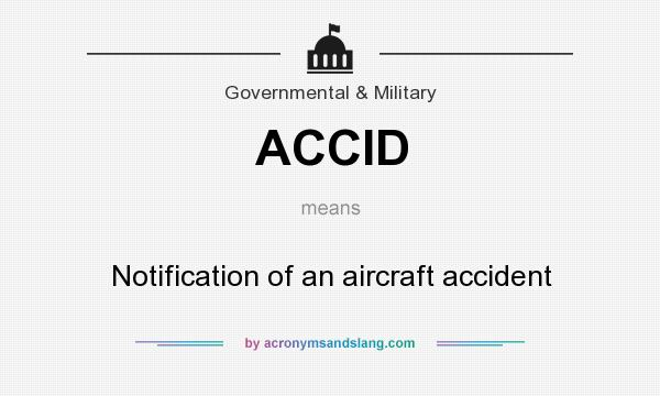 What does ACCID mean? It stands for Notification of an aircraft accident