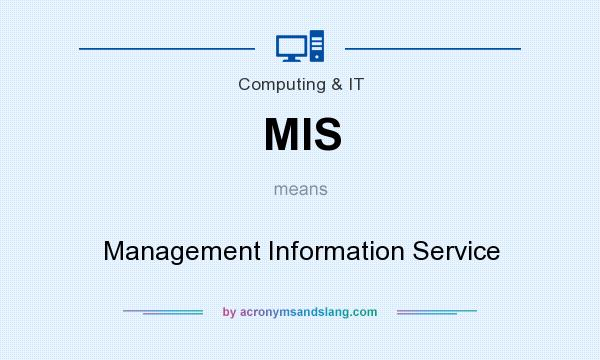 What does MIS mean? It stands for Management Information Service