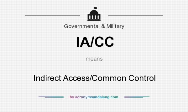What does IA/CC mean? It stands for Indirect Access/Common Control